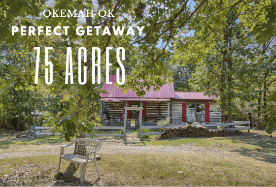 WEEKEND RETREAT - 75AC+LOG CABIN FOR SALE IN OKEMAH OK