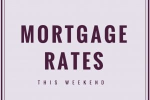 MORTGAGE RATES FOR THIS WEEKEND-FEB 2