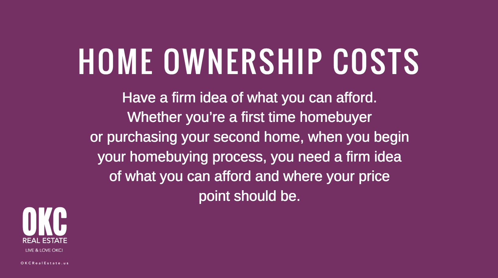 HOME OWNERSHIP COSTS - OKC REAL ESTATE