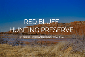 RED BLUFF HUNTING PRESERVE – HUNTING LAND FOR SALE IN OKLAHOMA